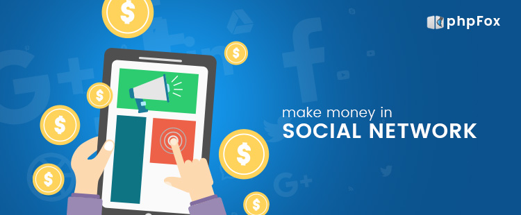How to make money in Social Network?