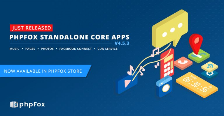 More phpFox v4.5.3 Standalone Core Apps have been Released!