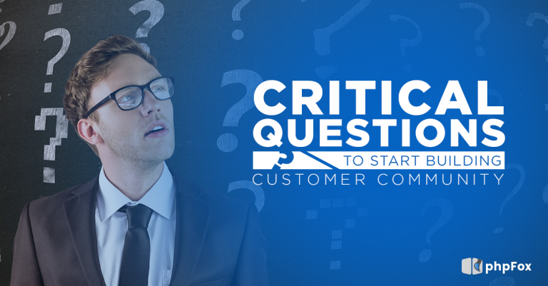 Critical questions to start building your Customer Community