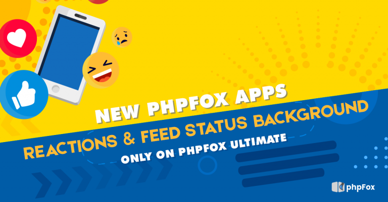 New phpFox Apps: Feed Status Background and Reactions