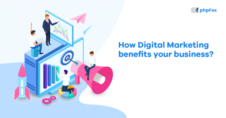 How Digital Marketing benefits your business?