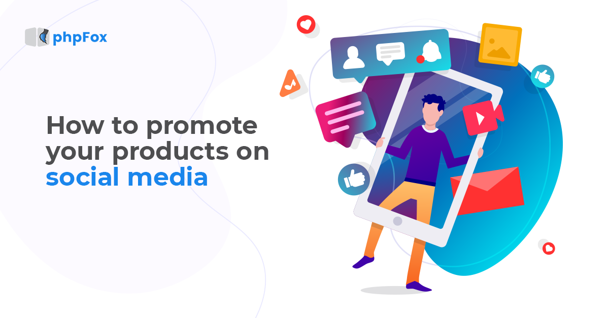 How to promote your products on social media