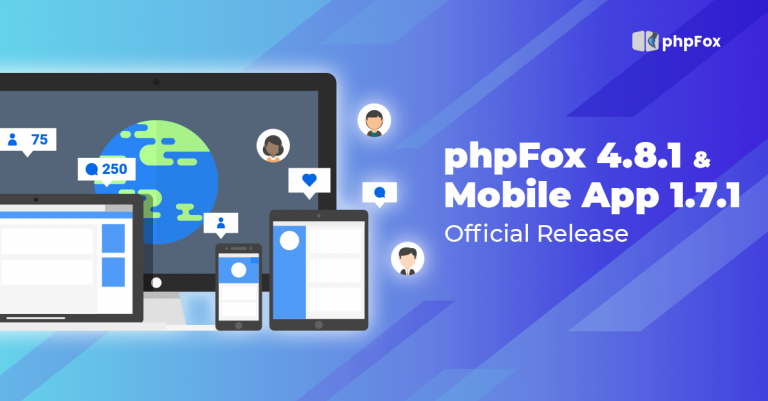 phpFox 4.8.1 & Mobile App 1.7.1 Official Release