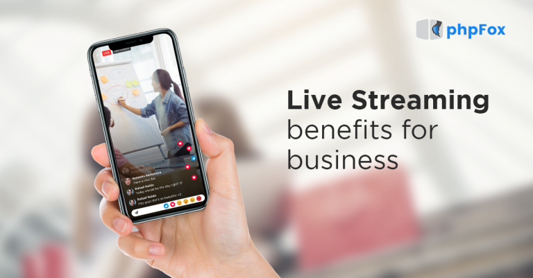 Live Streaming benefits for business