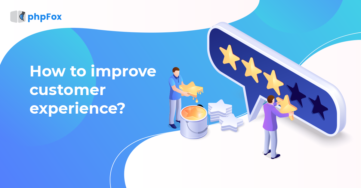 phpFox Improve customer experience