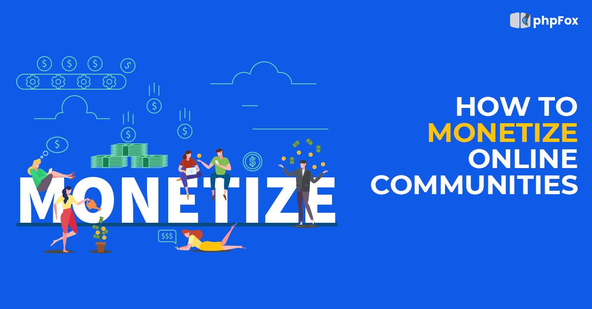 monetize online communities