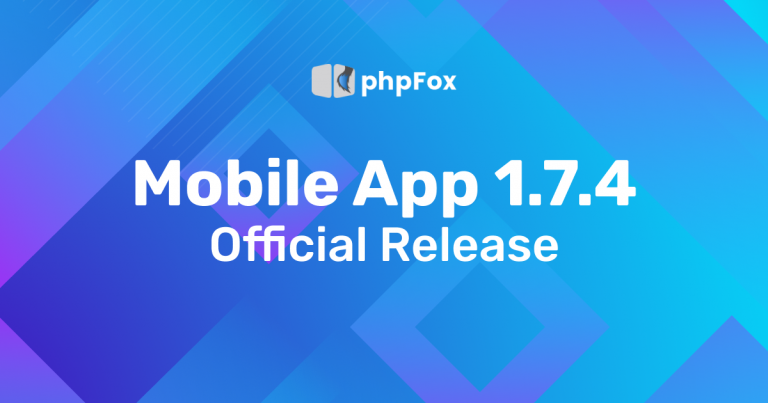 What's new? It's phpFox Mobile App 1.7.4 Official Release