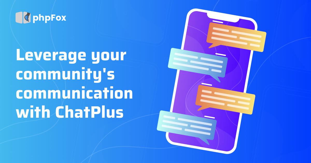 ChatPlus - leverage your community's communication