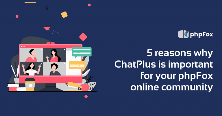 Why ChatPlus is important for your phpFox online community?