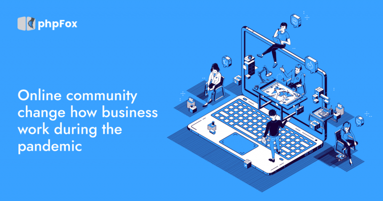 Online Community Change How Business Work During the Pandemic