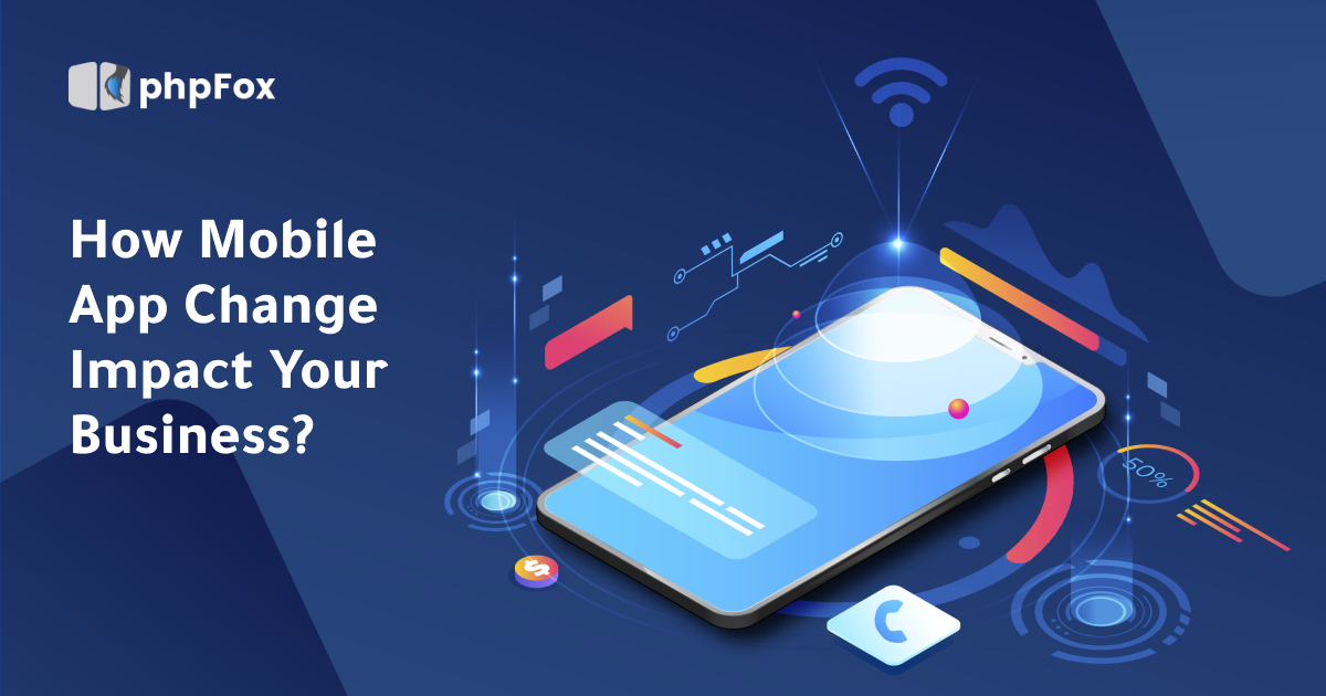 How Can Mobile Apps Optimize Your Business? | Feature | phpFox-mobile apps